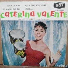Discos de vinilo: CATERINA VALENTE - LUNA DE MIEL, JE N´AIME QUE TOI, CARINA... - EP. DEL SELLO DECCA 1960. Lote 194684086