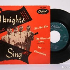 Discos de vinilo: DISCO EP DE VINILO - THE 4 KNIGHTS / (IT'S NO) SIN, THE GLORY OF LOVE - CAPITOL - AÑOS 50. Lote 194686785