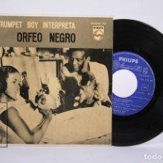 Discos de vinilo: DISCO EP DE VINILO - TRUMPET BOY / ORFEO NEGRO - PHILIPS - AÑO 1959. Lote 194686805