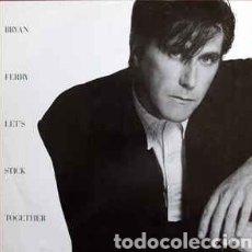 Discos de vinilo: BRYAN FERRY–LET'S STICK TOGETHER. Lote 194687587