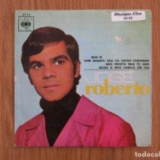 Discos de vinilo: RARE PORTUGAL SINGLE JOSE ROBERTO MAE IE,VEM QUENTE QUE EU ESTOU FERVENDO 1968 LATIN GROOVIE. Lote 194691266