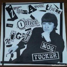 Discos de vinilo: MOE TUCKER -I SPENT A WEEK THERE THE OTHER NIGHT LP 1991 1ª EDICION VINILO NEGRO VELVET UNDERGROUND. Lote 194692082