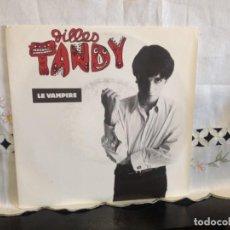 Discos de vinilo: GILLES TANDY - LE VAMPIRE / LES CRAYONS DE COULEURS 7' VINYL NEW ROSE 1986 NEW 80 FRANCE. Lote 194696987