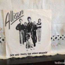 Discos de vinilo: ALLISON - SICK AND TIRED / THE HEAVY BRIGADE 7' VINYL 1980 NORWAY- NM-NM. Lote 194700688