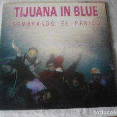 Discos de vinilo: TIJUANA IN BLUE SEMBRANDO EL PÁNICO. Lote 194708251
