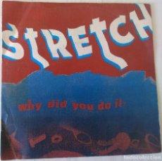 Discos de vinilo: STRETCH - WHY DID YOU DO IT BLANCO Y NEGRO PROMOCIONAL - 1985. Lote 194714823