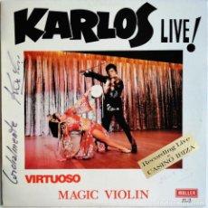 Discos de vinilo: KARLOS – LIVE! VIRTUOSO MAGIC VIOLIN, MALLER API-76. Lote 194718833