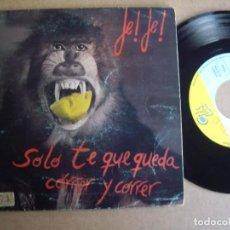 Discos de vinilo: JE JE! SG 7'' SOLO TE QUEDA CORRER Y CORRER PROMO POP GBBS 1988 RARO EX-. Lote 194719042