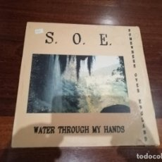 Discos de vinilo: S. O. E. - WATER THROUGH MY HANDS. MAXI. Lote 194720082