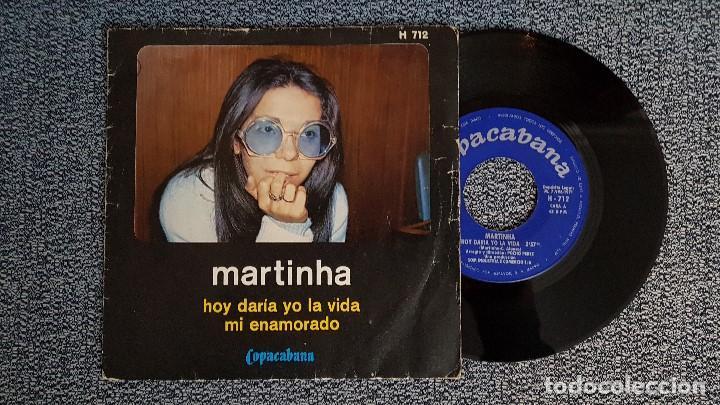MARTINHA - HOY DARÍA YO LA VIDA / MI ENAMORADO. EDITADO POR HISPAVOX. AÑO 1.971 (Música - Discos - Singles Vinilo - Grupos y Solistas de latinoamérica)