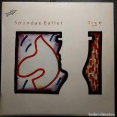 Discos de vinilo: SPANDAU BALLET - TRUE - LP - ESPAÑA - 1983 - BUEN ESTADO - NO CORREOS . Lote 194723416
