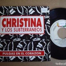 Discos de vinilo: CHRISTINA Y LOS SUBTERRANEOS SG 7'' PULGAS EN MI CORAZON PROMOCIONAL WARNER 1992 POP EX-. Lote 194725052