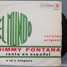 Discos de vinilo: SINGLE. JIMMY FONTANA. CANTA EN ESPAÑOL. EL MUNDO. Lote 194731402