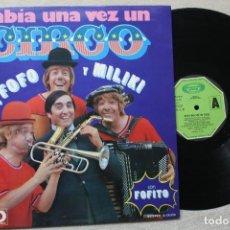 Discos de vinilo: HABIA UNA VEZ UN CIRCO GABI FOFO Y MILIKI LP VINYL GATEFOLD MADE IN SPAIN 1973. Lote 194734861