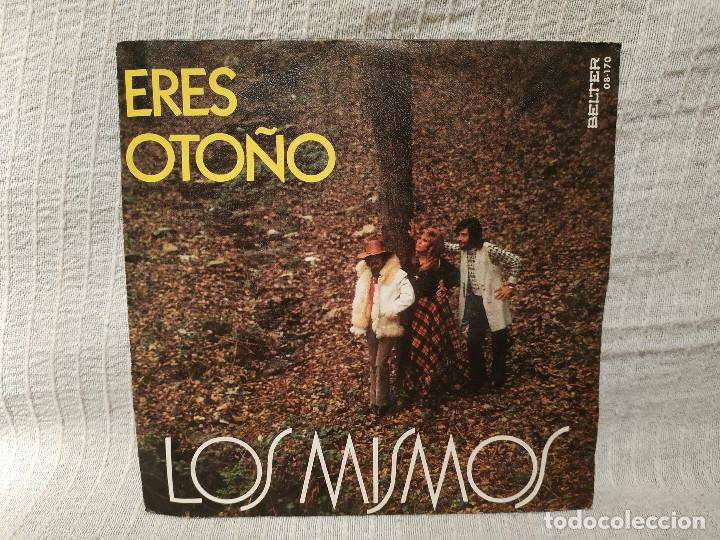 LOS MISMOS - ERES OTOÑO / EN UN LUGAR TRANQUILO - RARO SINGLE BELTER DEL AÑO 1972 EXCELENTE ESTADO (Música - Discos - Singles Vinilo - Grupos Españoles de los 70 y 80)