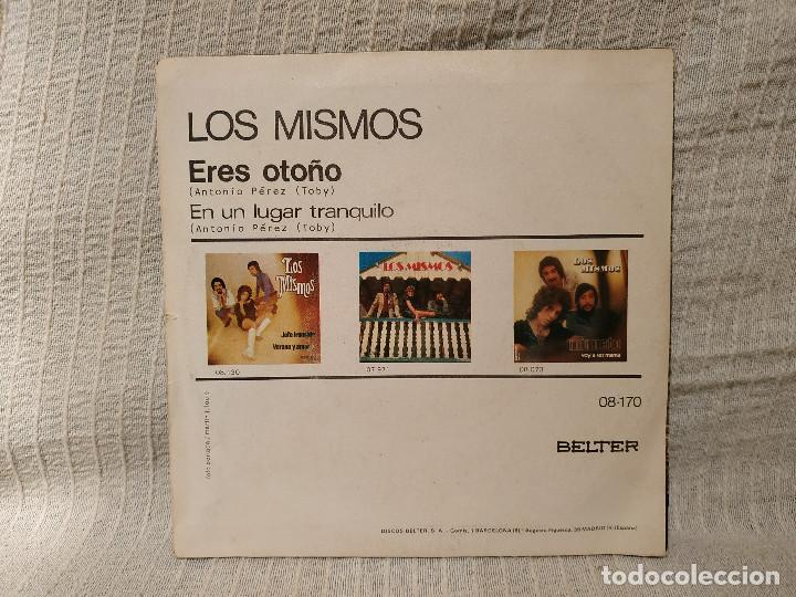 Discos de vinilo: LOS MISMOS - ERES OTOÑO / EN UN LUGAR TRANQUILO - RARO SINGLE BELTER DEL AÑO 1972 EXCELENTE ESTADO - Foto 2 - 194739285