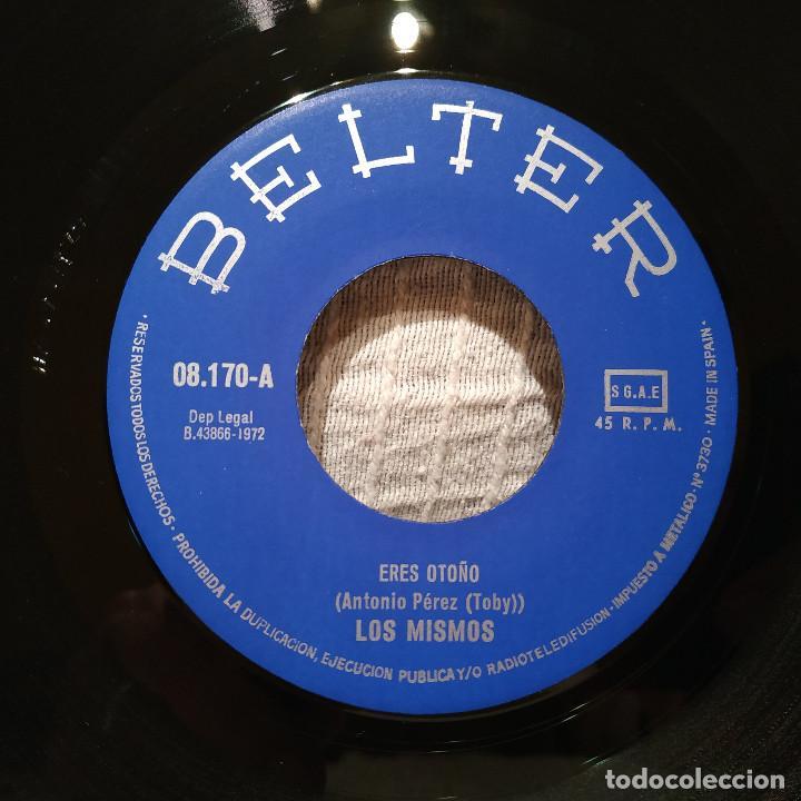Discos de vinilo: LOS MISMOS - ERES OTOÑO / EN UN LUGAR TRANQUILO - RARO SINGLE BELTER DEL AÑO 1972 EXCELENTE ESTADO - Foto 3 - 194739285