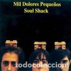 Discos de vinilo: MIL DOLORES PEQUEÑOS- SOUL SHACK. Lote 194746820