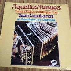 Discos de vinilo: AQUELLOS TANGOS -- TANGOS, VALSES Y MILONGAS -- CON JUAN CAMBARERI SU ACORDEÓN Y SU CUARTETO. Lote 194748443
