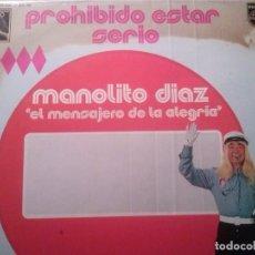 Discos de vinilo: MANOLITO DIAZ, EL MENSAJE DE LA ALEGRÍA. PROHIBIDO ESTAR SERIO. PHILIPS. Lote 194750565