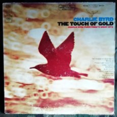 Discos de vinilo: CHARLIE BYRD - THE TOUCH OF GOLD (CHARLIE BYRD PLAYS TODAY'S GREAT HITS) LP, ALBUM JAZZ, POP . Lote 194756221