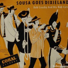Discos de vinilo: SOUSA GOES DIXIELAND. BOB CROSBY AND HIS BOB CATS. EP ORIGINAL ESPAÑA.. Lote 194758103