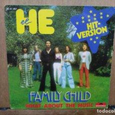 Discos de vinilo: FAMILY CHILD - HE / WHAT ABOUT THE MUSIC - SINGLE DEL SELLO POLYDOR 1973. Lote 194758585
