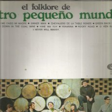 Discos de vinilo: NUESTRO PEQUEÑO MUNDO EL FOLKLORE. Lote 194759102