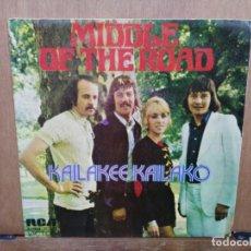 Discos de vinilo: MIDDLE OF THE ROAD - KAILAKEE KAILAKO / BLIND DETONATION - SINGLE DEL SELLO 1973. Lote 194759105