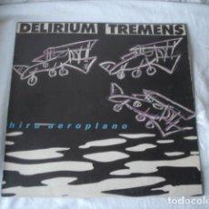 Discos de vinilo: DELIRIUM TREMENS HIRU AEROPLANO. Lote 194766043