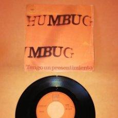Discos de vinilo: HUMBUG. TENGO UN PRESENTIMIENTO. CBS 1970 . Lote 194766166