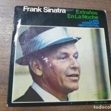 Discos de vinilo: SINGLE. FRANK SINATRA. EXTRAÑOS EN LA NOCHE. VIENTO ESTIVAL.. Lote 194767450