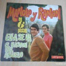 Discos de vinilo: MANOLO Y RAMÓN, SG, ELLA SE VA + 1, AÑO 1967. Lote 194769552