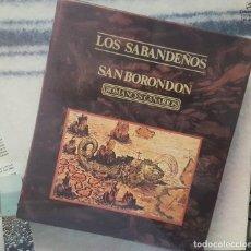 Discos de vinilo: LOS SABANDEÑOS - SAN BORONDÓN ROMANCES CANARIOS - PORTADA ABIERTA - COLUMBIA 1980 - BUEN ESTADO. Lote 194779680