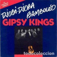 Discos de vinilo: GIPSY KINGS – DJOBI DJOBA / BAMBOLÉO - SINGLE FRANCE 1987. Lote 194788837