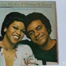 Discos de vinilo: JOHNNY MATHIS & DENIECE WILLIAMS-THAT´S WHAT FRIENDS ARE FOR (1978) ED:UK CBS-96068. Lote 194859955