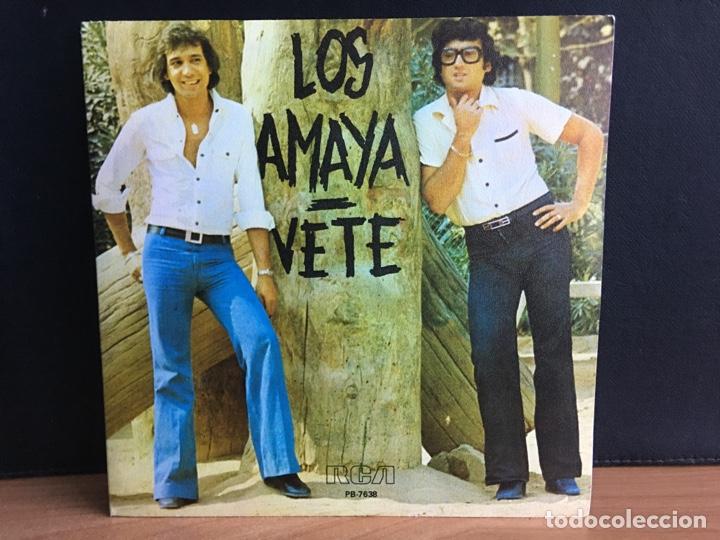 LOS AMAYA - VETE (SINGLE) (RCA VICTOR) PB-7638 (D:NM) (Música - Discos - Singles Vinilo - Flamenco, Canción española y Cuplé)