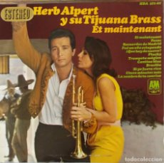 Discos de vinilo: HERB ALPERT Y SU TIJUANA BRASS. ET MAINTENANT. LP ORIGINAL ESPAÑA. Lote 194872840