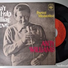 Discos de vinilo: ANDY WILLIAS - CAN´T HELP FALLING IN LOVE / SWEET MEMORIES. Lote 194878668