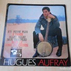 Discos de vinilo: HUGUES AUFRAY, EP, TOUT LE LONG DU CHEMIN + 3, AÑO 19?? MADE IN FRANCE. Lote 194881912