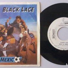 Discos de vinilo: BLACK LACE / VIVA LA MEXICO / SINGLE 7 INCH. Lote 194882185