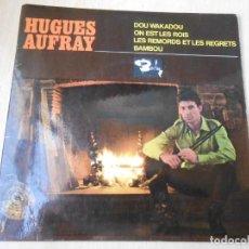 Discos de vinilo: HUGUES AUFRAY, EP, DOU WAKADOU + 3, AÑO 19?? MADE IN FRANCE. Lote 194883890