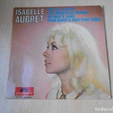 Discos de vinilo: ISABELLE AUBRET, EP, LES AMANTS DE VERONE + 3, AÑO 19?? MADE IN FRANCE. Lote 194884380