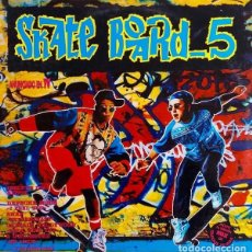Discos de vinilo: SKATE BOARD 5 - DOBLE LP COMPILATION, PARTIALLY MIXED SPAIN 1993. Lote 194893121