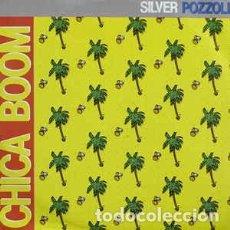 Discos de vinilo: SILVER POZZOLI – CHICA BOOM - MAXI SPAIN ITALO-DISCO 1987. Lote 194893517