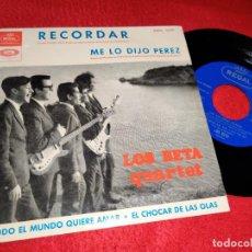 Discos de vinilo: LOS BETA QUARTET RECORDAR/ME LO DIJO PEREZ/EL CHOCAR DE LAS OLAS +1 EP 1965 REGAL. Lote 194893835