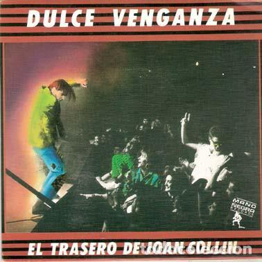 DULCE VENGANZA - EL TRASERO DE JOAN COLLINS - SINGLE SIDED PROMO 1989 (Música - Discos - Singles Vinilo - Grupos Españoles de los 70 y 80)