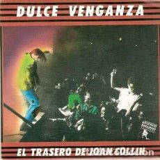 Discos de vinilo: DULCE VENGANZA - EL TRASERO DE JOAN COLLINS - SINGLE SIDED PROMO 1989. Lote 194897790