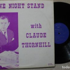 Discos de vinilo: ONE NIGHT STAND WITH CLAUDE THORNHILL LP VINYL MADE IN USA. Lote 194902032