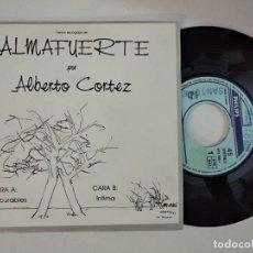 Discos de vinilo: ALBERTO CORTEZ LOS INCURABLES (DE LOS SONETOS MEDICINALES)/INTIMA 7 SINGLE 1989 PHILIPS. Lote 194902357